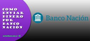 Como enviar dinero por Banco Nación