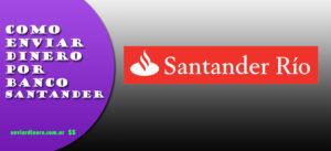 Como enviar dinero por Banco Santander